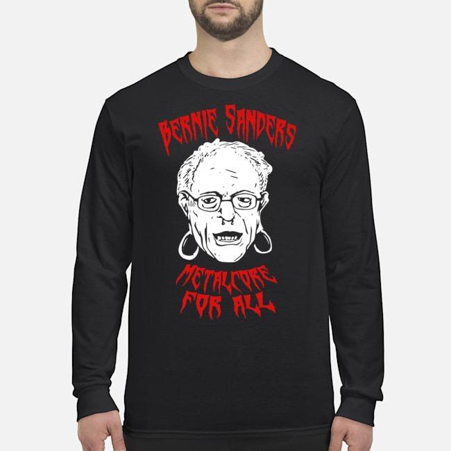 Bernie Sanders Promise Of Metalcore For All Long-Sleeved