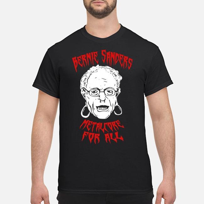 Bernie Sanders Promise Of Metalcore For All Shirt