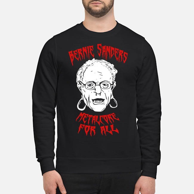 Bernie Sanders Promise Of Metalcore For All Sweater