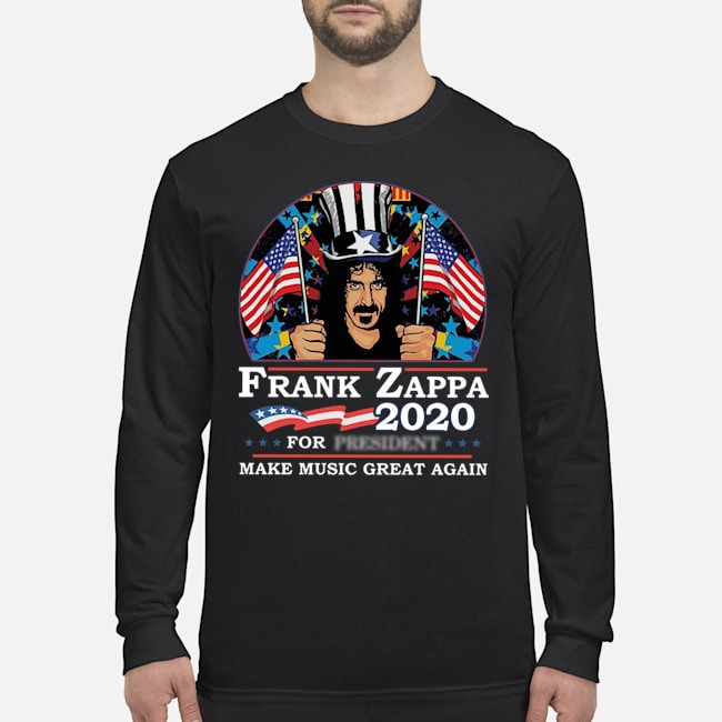 Frank Zappa 2020 For President Make Music Great Again Long-Sleeved