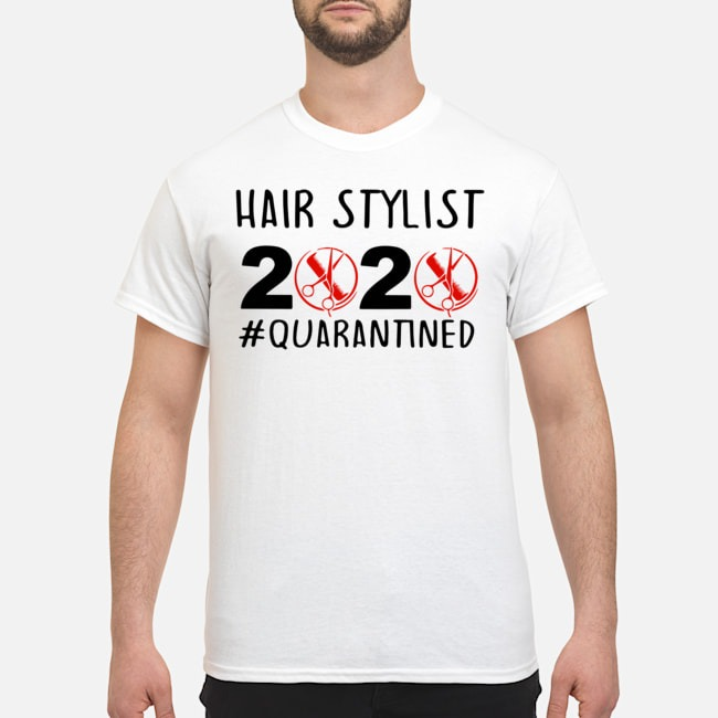 Hair Stylist 2020 #Quarantined Shirt
