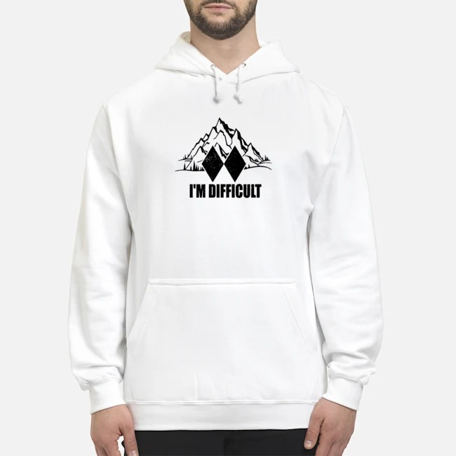 I'm Difficult Skiing Hoodie