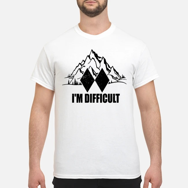 I'm Difficult Skiing shirt