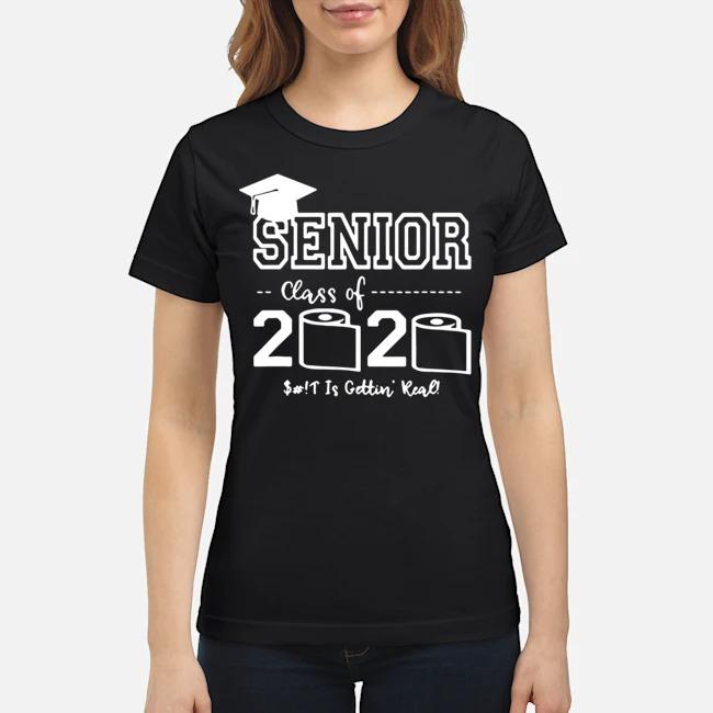 Senior Class of 2020 Shit Is Gettin' Real Graduate Ladies