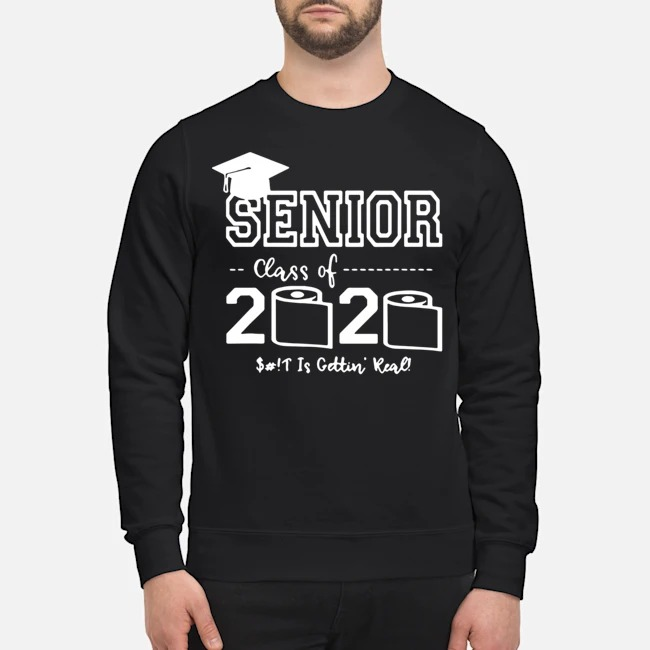 Senior Class of 2020 Shit Is Gettin' Real Graduate Sweater