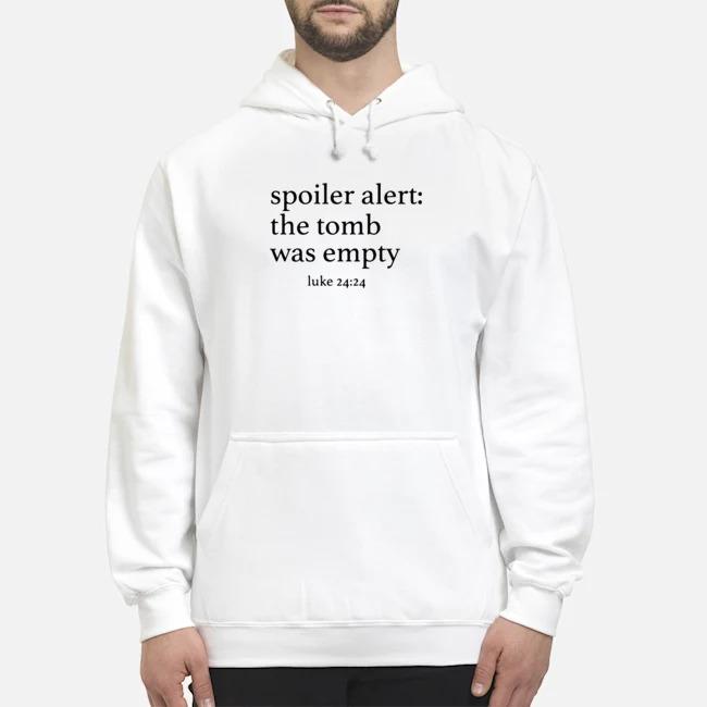 Spoiler alert the tomb was empty Hoodie