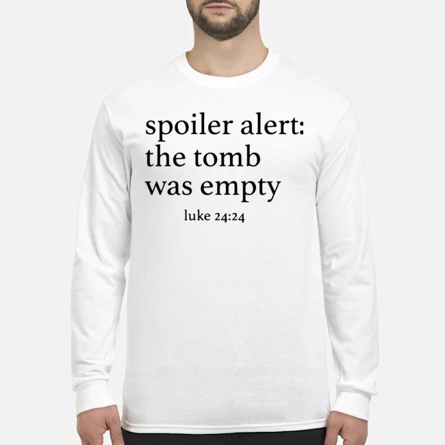 Spoiler alert the tomb was empty Long-Sleeved