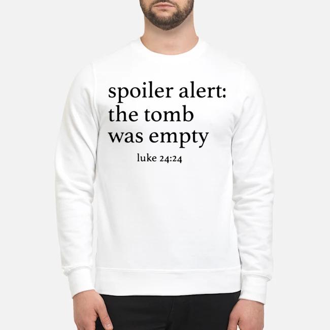 Spoiler alert the tomb was empty Sweater