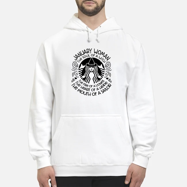 Starbucks January woman the soul of a witch the fire of a lioness Hoodie