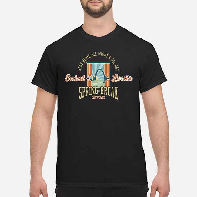 Stay Home All Night All Day Spring 2020 St. Louis Shirt