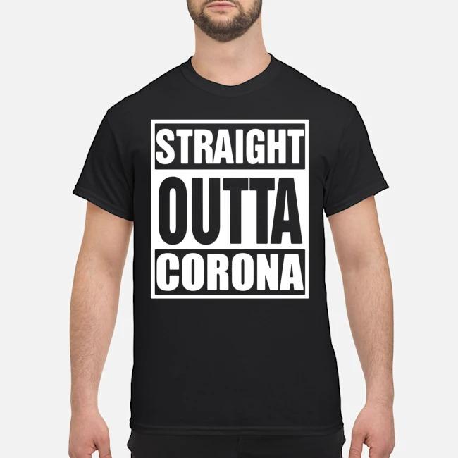 Straight outta Corona shirt