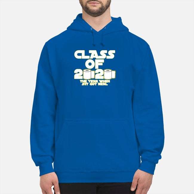 Toilet Paper Class of 2020 The Year When Shit Got Real Graduation Tee Hoodie