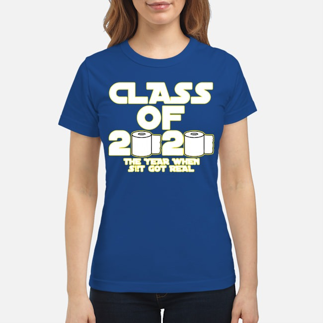 Toilet Paper Class of 2020 The Year When Shit Got Real Graduation Tee Ladies
