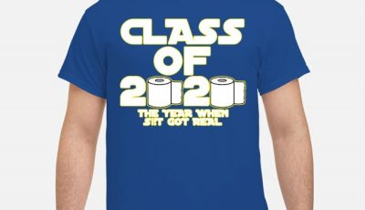 Toilet Paper Class of 2020 The Year When Shit Got Real Graduation Tee Shirts