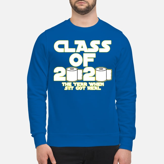 Toilet Paper Class of 2020 The Year When Shit Got Real Graduation Tee Sweater