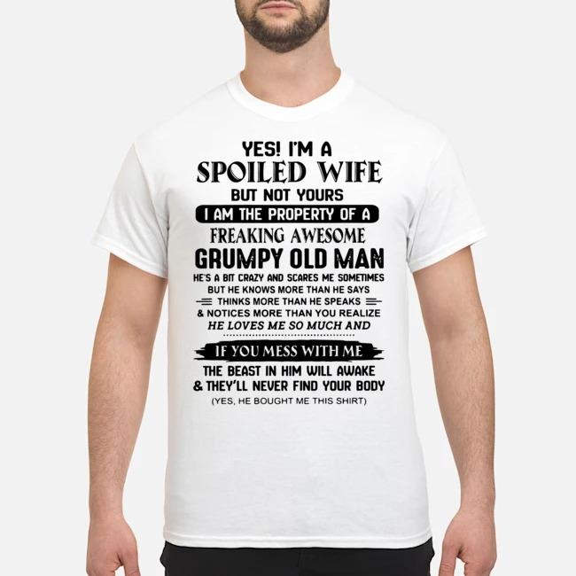 Yé I'm a spoiled wife but not yours I am the property of a freaking awesome shirt