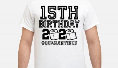 15th Birthday 2020 Toilet Paper #quarantined Shirt