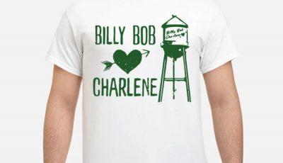 Billy Bob Loves Charlene Shirt