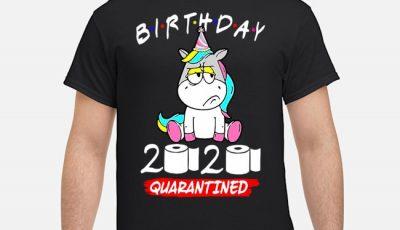 Birthday Unicorn 2020 Quarantined Shirt