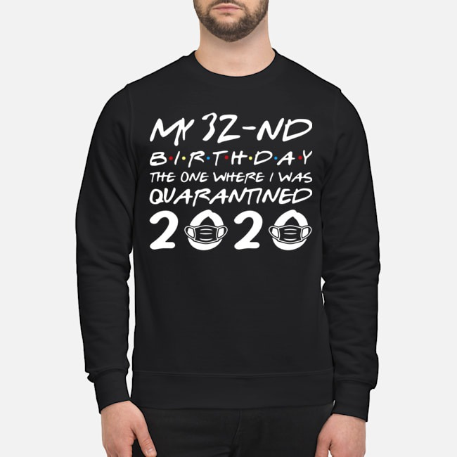 Born In 1988 My 32nd Birthday The One Where I Was Quarantined Sweater