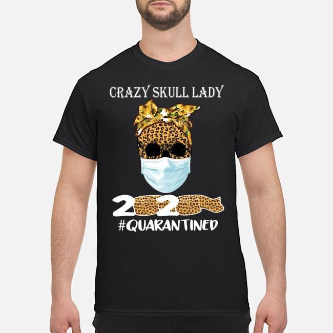 Crazy Skull Lady 2020 Quarantine T-Shirt
