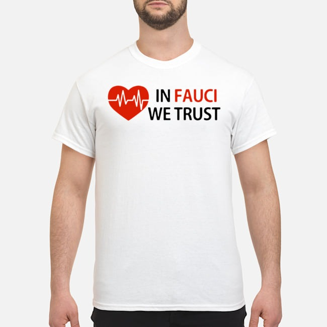 Dr Fauci In Fauci We Trust Shirt