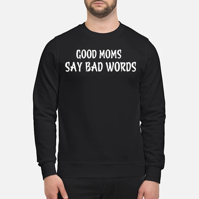 Good Moms Say Bad Words Sweater