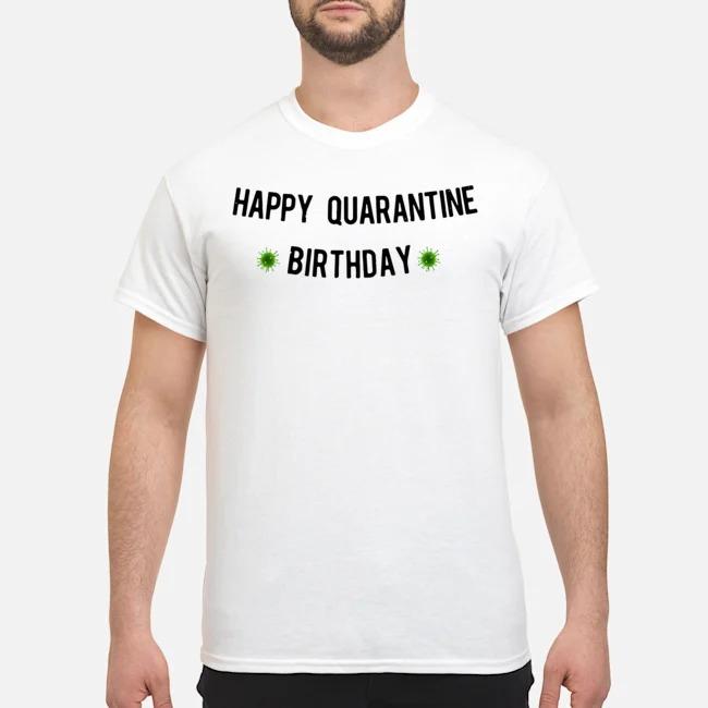 Happy Quarantine Birthday Banner Coronavirus Shirt
