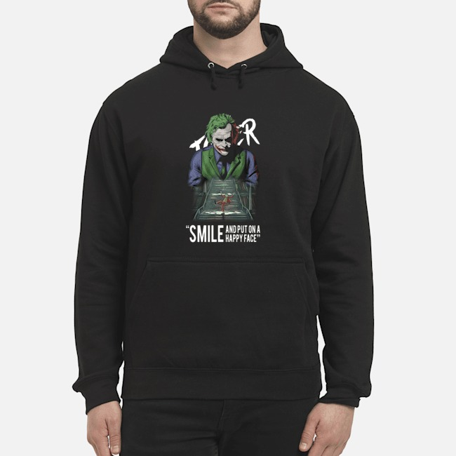 Joker Smile And Put On A Happy Face Hoodie