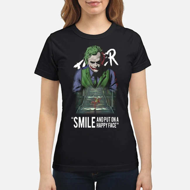 Joker Smile And Put On A Happy Face Ladies