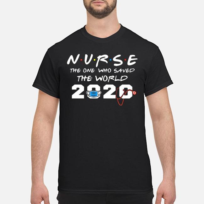 Nurse The One Who Saved The World 2020 Shirt