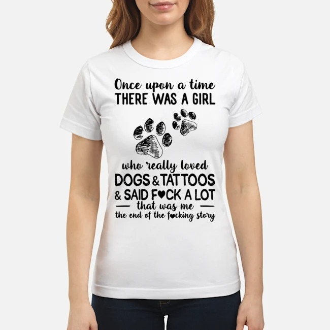 Once Upon A Time There Was A Girl Who Really Loves Dogs And Tattoos Ladies