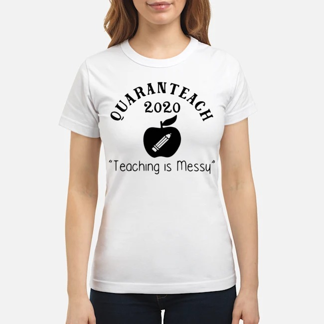 Quaranteach 2020 Teaching Is Messy Ladies