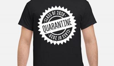 Quarantine Shirt Class Of 2020 Seniors 2020 Senior Quarantine Tee Shirts