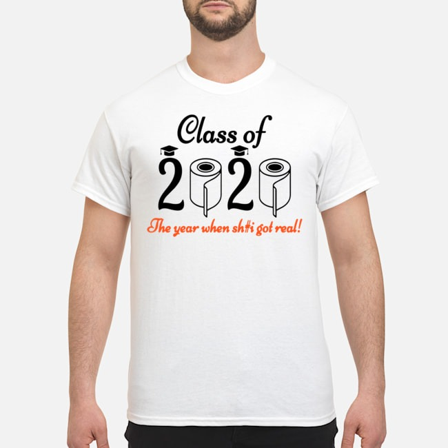 Senior 2020 Shit Getting Real Shirt Class Of 2020 Graduation Senior Funny Quarantine Tee Shirts