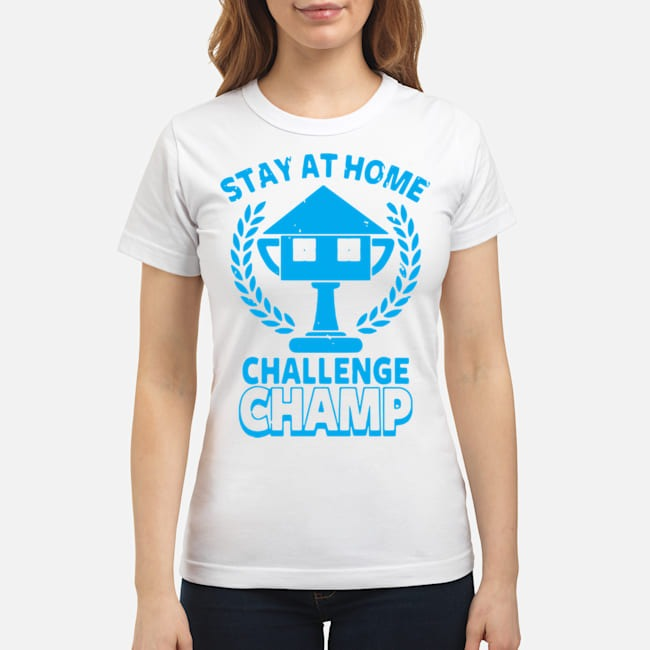 Stay At Home Challenge Champ Ladies