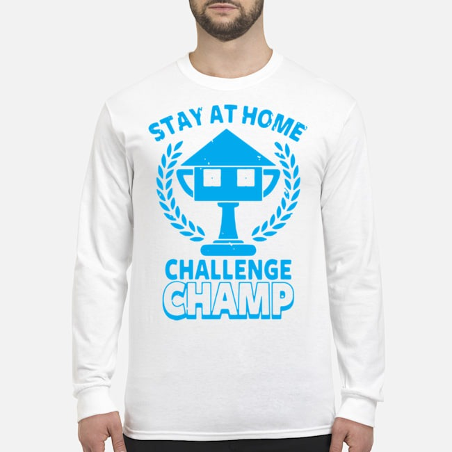 Stay At Home Challenge Champ Long-Sleeved