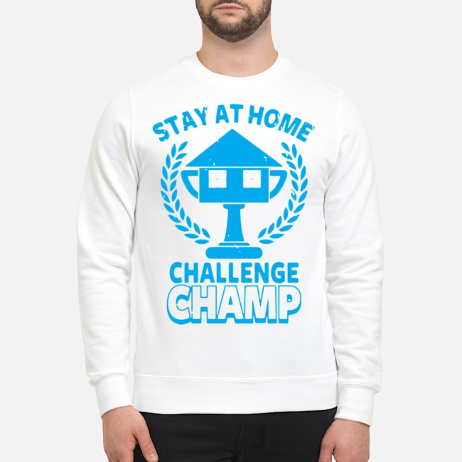 Stay At Home Challenge Champ Sweater