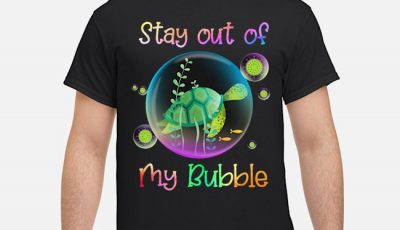 Turtle Stay Out Of My Bubble Covid 19 Shirt