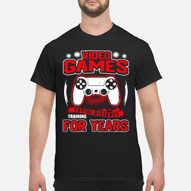 Video Games Social Distance Training For Years Shirt