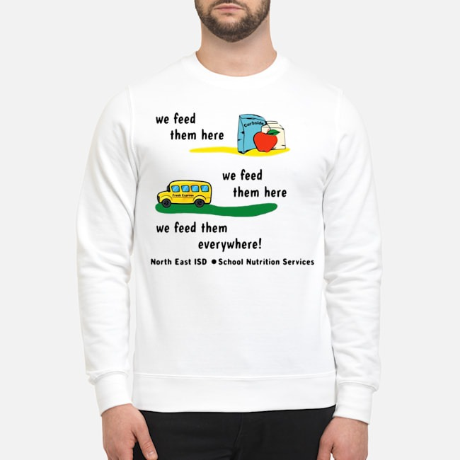 We Feed Them Here We Feed Them Everywhere Sweater