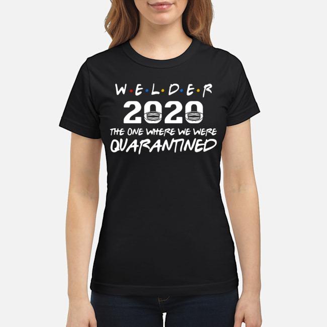 Welder 2020 Mask The One Where We Were Quarantined Ladies