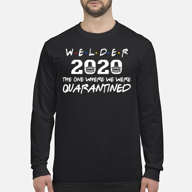 Welder 2020 Mask The One Where We Were Quarantined Long-Sleeved