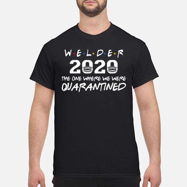 Welder 2020 Mask The One Where We Were Quarantined Shirt