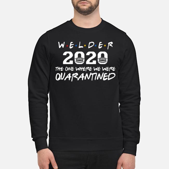 Welder 2020 Mask The One Where We Were Quarantined Sweater