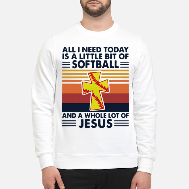 All I Need Today Is A Little Bit Of Softball And A Whole Lot Of Jesus Vintage Sweater