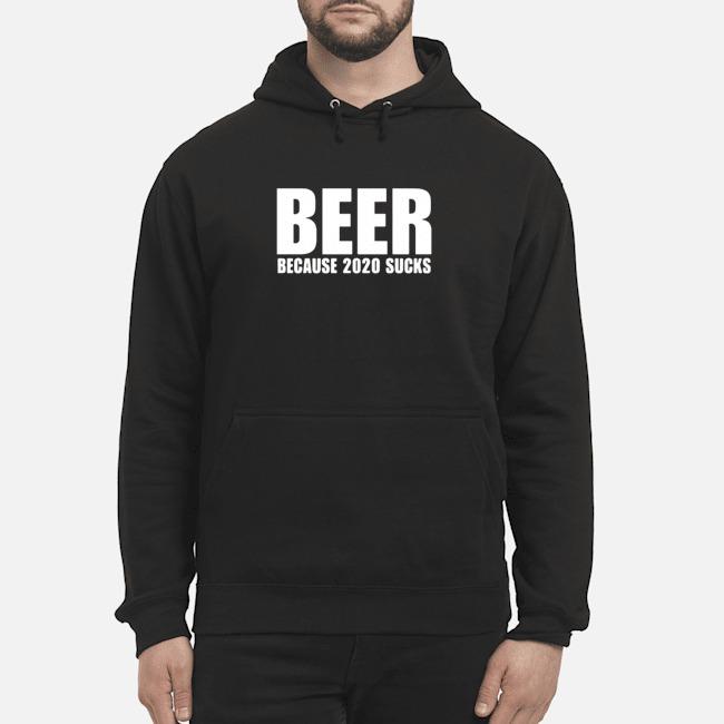 Beer Because 2020 Sucks Hoodie