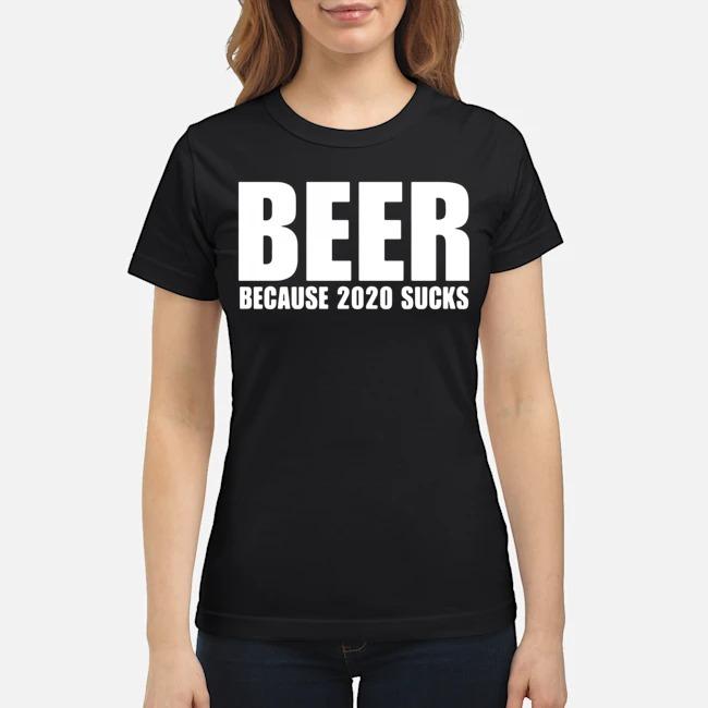 Beer Because 2020 Sucks Ladies