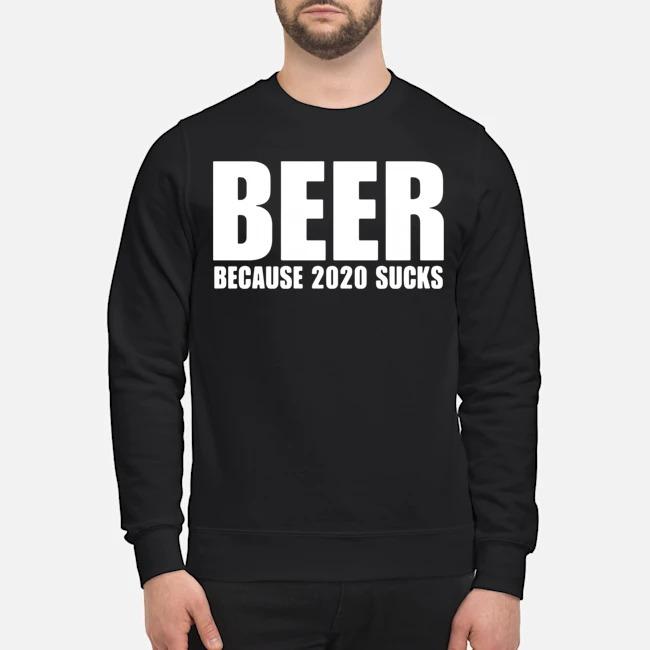 Beer Because 2020 Sucks Sweater