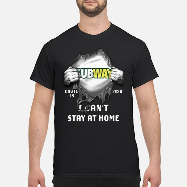 Blood Inside Me Subway Covid-19 2020 I can't stay at home shirt